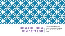 Hogar dulce hogar Home Sweet Home