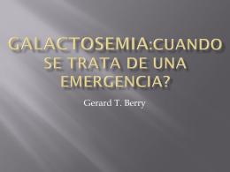 GALACTOSEMIA:Cuando se trata de un cribado neonatal …