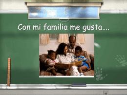 Con mi familia me gusta…. - Bienvenidos a la clase de