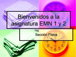 Bienvenidos a la asignatura EMN 1 y 2