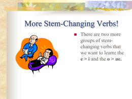 More Stem-Changing Verbs!