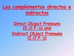 Los complemento directos o Direct Object Pronouns …