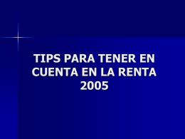 TIPS PARA TENER EN CUENTA EN LA RENTA 2005