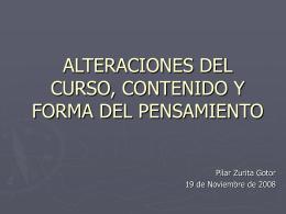 ALTERACIONES DEL CURSO Y FORMA DEL PENSAMIENTO