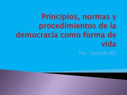 Principios, normas y procedimientos de la democracia …