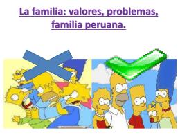La familia: valores, problemas, familia peruana.