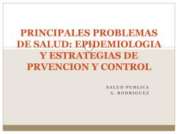 PRINCIPALES PROBLEMAS DE SALUD: EPIDEMIOLOGIA Y