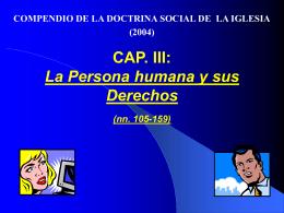 CAP. III: La Persona humana y sus Derechos (nn. 105-159)