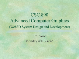CSC 890 Advanced Computer Graphics (Web3D System …
