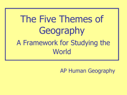 The Five Themes of Geography A Framework for …