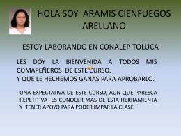 HOLA SOY ARAMIS CIENFUEGOS ARELLANO