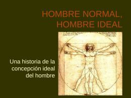 HOMBRE NORMAL, HOMBRE IDEAL