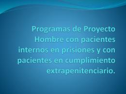 Programas de Proyecto Hombre con pacientes internos en
