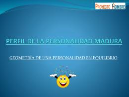 PERFIL DE LA PERSONALIDAD MADURA