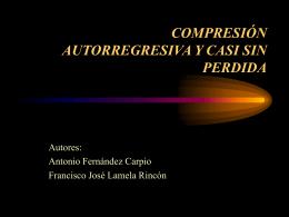 COMPRESION AUTORREGRESIVA Y CASI SIN PERDIDA