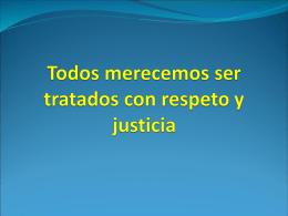 Todos merecemos ser tratados con respeto y justicia