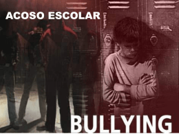 El Acoso escolar o Bullying