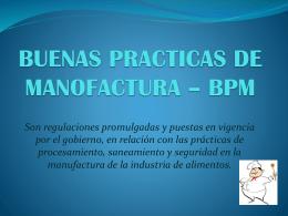 BUENAS PRACTICAS DE MANOFACTURA – BPM
