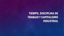 Tiempo, disciplina de trabajo y capitalismo industrial