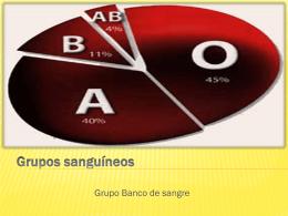 Grupos sanguineos - facultaddemedicina
