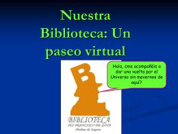 Nuestra Biblioteca: Un paseo virtual