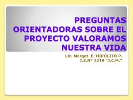 PREGUNTAS ORIENTADORAS SOBRE EL PROYECTO …