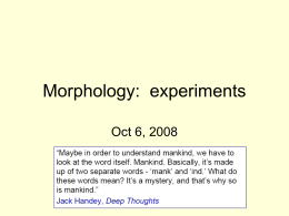 Morphology: Experimental - Brigham Young University
