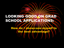 LOOKING GOOD ON GRAD SCHOOL APPLICATIONS: