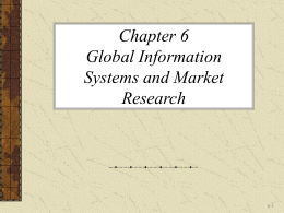 Chapter 6 Global Information Systems and Market …