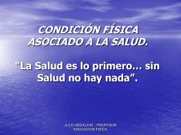 """EJERCICIO FISICO ASOCIADO A LA SALUD. """"La Salud es lo"""