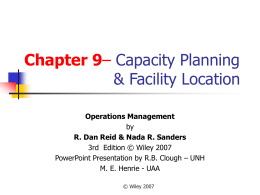 Chapter 7– Capacity Planning & Facility Location