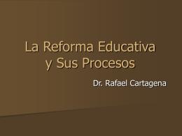 La Reforma Educativa y Sus Procesos