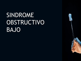 SINDROME OBSTRUCTIVO BAJO - Cirugia HUC Jun Oct 2008