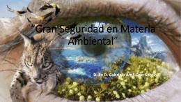 """Gran Seguridad en Materia Ambiental"""""""