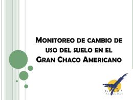 Monitoreo de cambio de uso del suelo en el Gran Chaco
