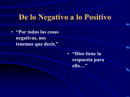 From Negative to Positive