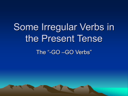 Some Irregular Verbs in the Present Tense