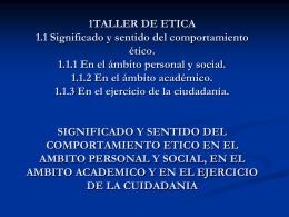 1TALLER DE ETICA 1.1 Significado y sentido del