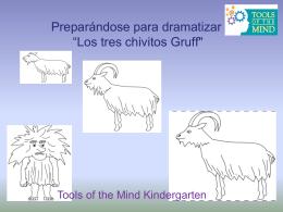 Alistandose para dramatizar 'Las tres cabras macho Gruff'