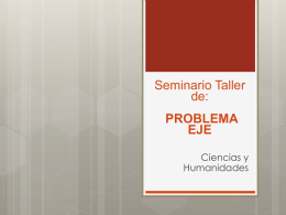 Seminario Taller de: PROBLEMA EJE