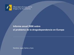 Informe anual 2006 sobre el problema de la