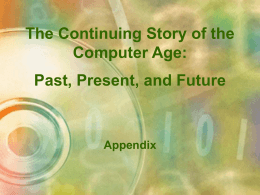 The Continuing Story of the Computer Age: Past, Present