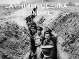 LA PRIMER GUERRA MUNDIAL - IB Historia