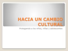 HACIA UN CAMBIO CULTURAL