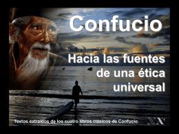 Confucio. Hacia las fuentes de una etica universal