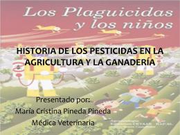 HISTORIA DE LOS PESTICIDAS EN LA AGRICULTURA Y LA …