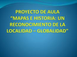 MAPAS E HISTORIA: UN RECONOCIMIENTO A LOCAIDAD …