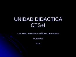 UNIDAD DIDACTICA CTS+I