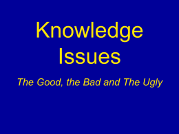 Knowledge Issues The Good, the - mbowe - home
