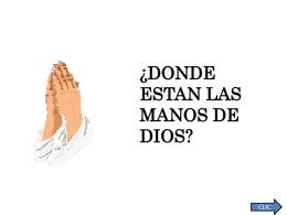 DONDE ESTAN LAS MANOS DE DIOS